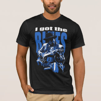 I got the Blues T-Shirt