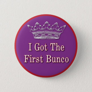 I got the first Bunco Button