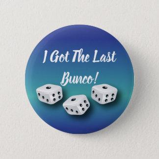 I Got The Last Bunco Lucky Dice Button