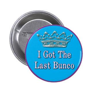 i got the last bunco pinback button