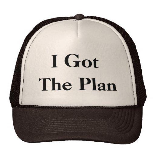 I Got, The Plan Trucker Hat