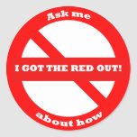 "I Got The Red Out - 1.5"" Stickers"