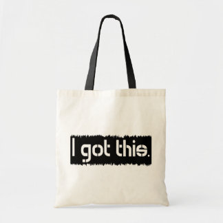 I Got This Tote Bags