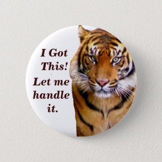 I Got This! Pinback Button