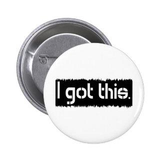 I Got This Pinback Button