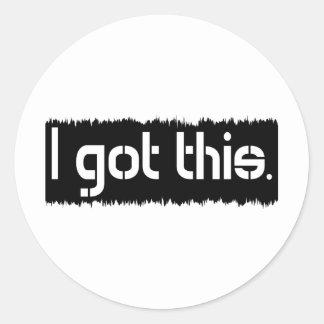 I Got This Sticker