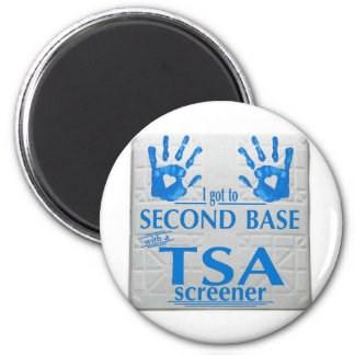 I got to second base with a TSA screener 2 Inch Round Magnet