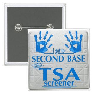 I got to second base with a TSA screener Pinback Button