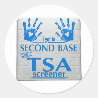 I got to second base with a TSA screener Classic Round Sticker