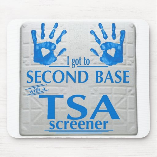 I got to second base with a TSA screener Mousepads