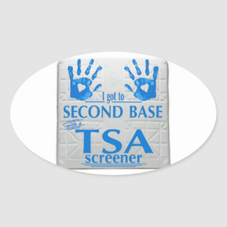 I got to second base with a TSA screener Oval Sticker