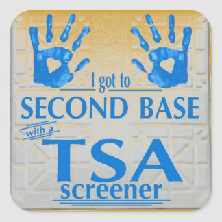 I got to second base with a TSA screener Square Sticker