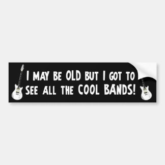 I got to see all the cool bands! bumper sticker