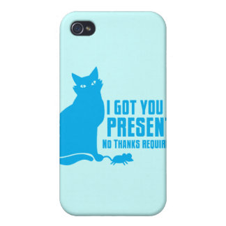 I GOT YOU A PRESENT cat NO THANKS REQUIRED iPhone 4/4S Cover