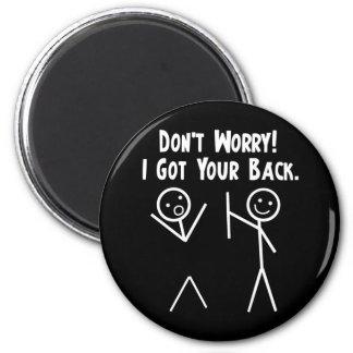 I Got Your Back! 2 Inch Round Magnet
