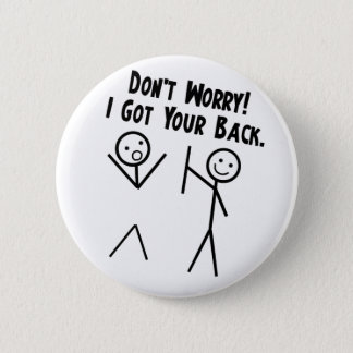 I got your back - Don't Worry Button