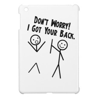 I got your back - Don't Worry Cover For The iPad Mini