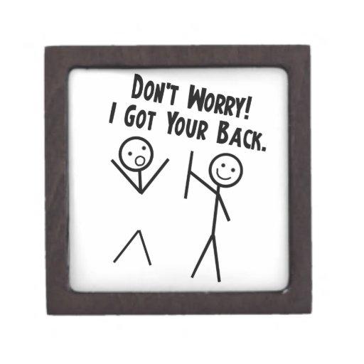 I got your back - Don't Worry Premium Keepsake Boxes