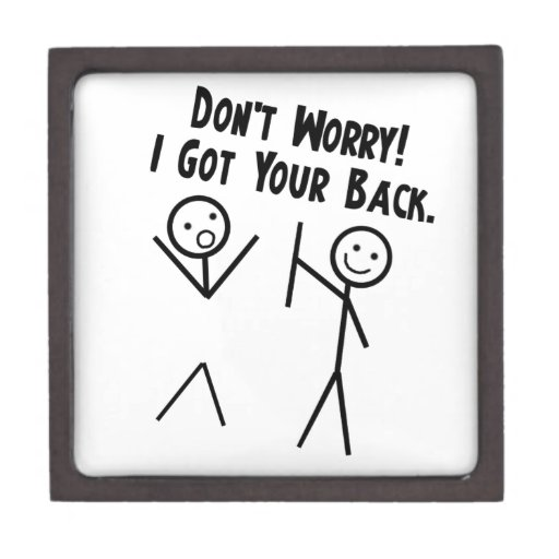 I got your back - Don't Worry Premium Gift Boxes