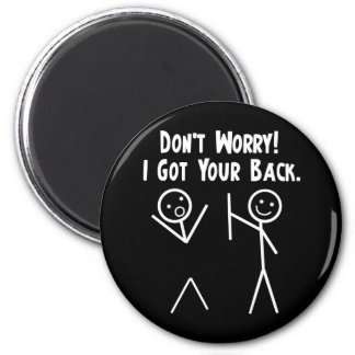 I Got Your Back! Fridge Magnets