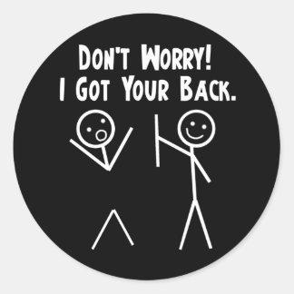 I Got Your Back! Round Sticker