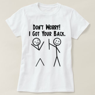 I Got Your Back! Tee Shirt