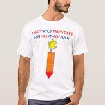I Got Your Fireworks T-Shirt