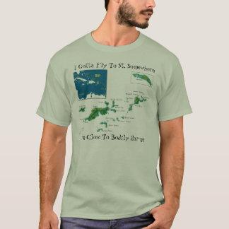I Gotta Fly To St. Somewhere T-Shirt