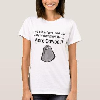 I Gotta have More Cowbell T-Shirt