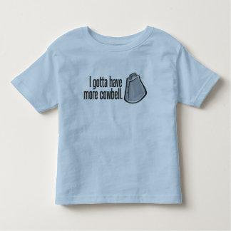 I Gotta Have More Cowbell Toddler T-shirt