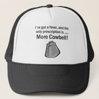 I Gotta have More Cowbell Trucker Hat
