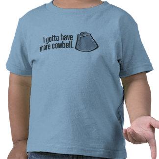 I Gotta Have More Cowbell Tshirts