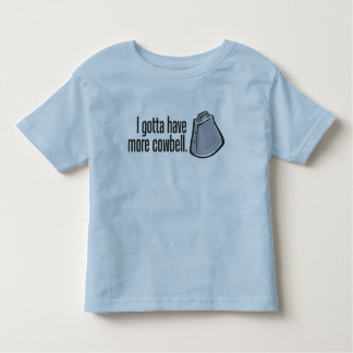 I Gotta Have More Cowbell Tee Shirt