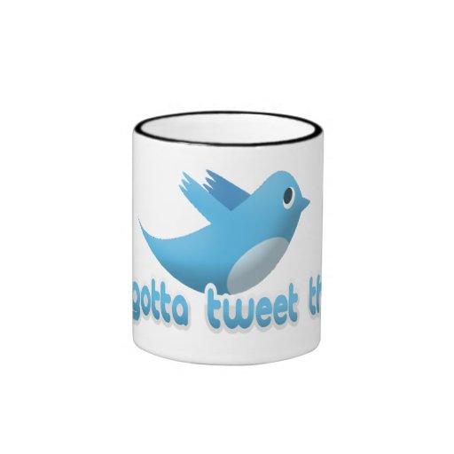 I Gotta Tweet This Coffee Mug