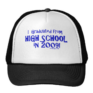 I graduated from high school in 2009 trucker hat