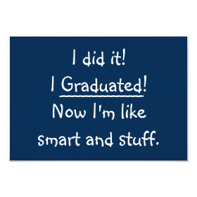 I Graduated Funny Graduation Party Invitation Card