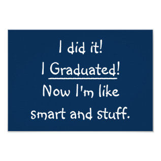 I Graduated Funny Graduation Party Invitation Card at Zazzle