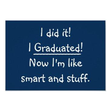 iSmiledYou I Graduated Funny Graduation Party Invitation Card