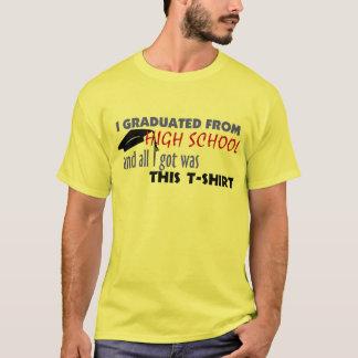 I Graduated....Got This T-Shirt