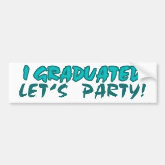 I Graduated Let's Party Bumper Sticker
