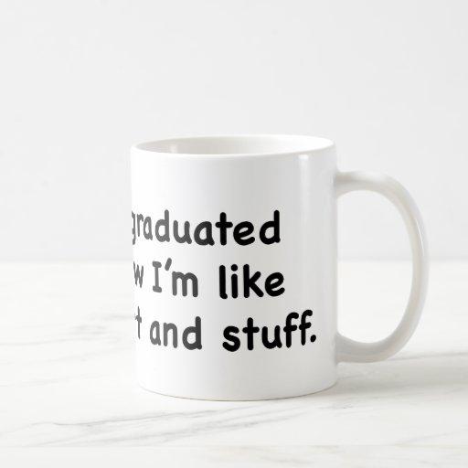 I Graduated. Now I'm Like Smart And Stuff! Mug