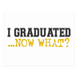 I Graduated, now what? Postcard