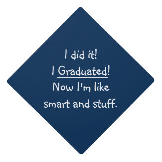 I Graduated Smart Graduate Grad Funny Quote Tassel Graduation Cap Topper