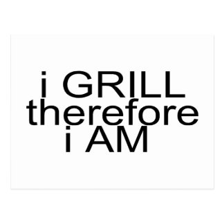 I Grill Therefore I Am Postcard