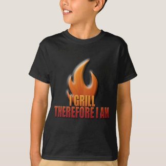 I Grill Therefore I Am T-Shirt