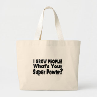 I Grow People What s Your Super Power Tote Bags