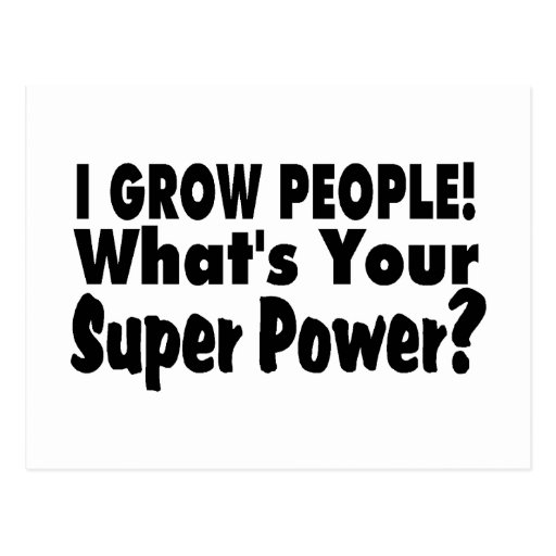 I Grow People. What's Your Super Power Post Card