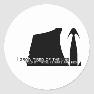 I Grow Tired of the Lies Told By... Classic Round Sticker