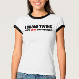 I grow twins what's your superpower shirt