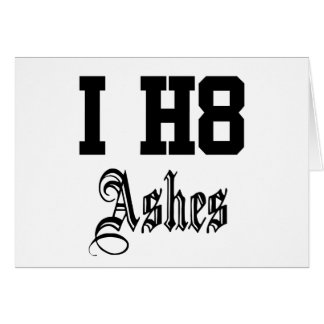 i h8 ashes card